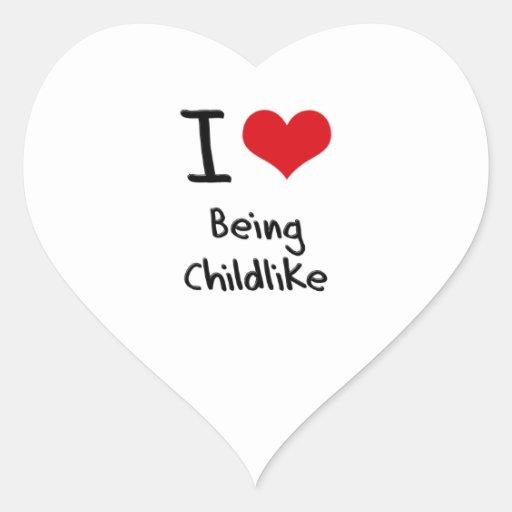 I love Being Childlike Heart Sticker