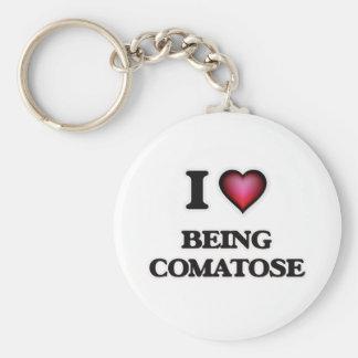 I love Being Comatose Keychain