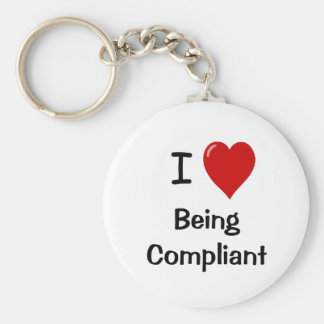 I Love Being Compliant - Cheeky Keychain