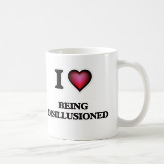 I Love Being Disillusioned Coffee Mug