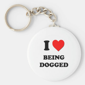 I Love Being Dogged Keychain