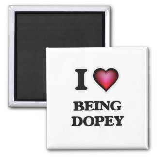 I Love Being Dopey Magnet