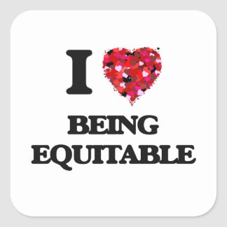 I love Being Equitable Square Sticker