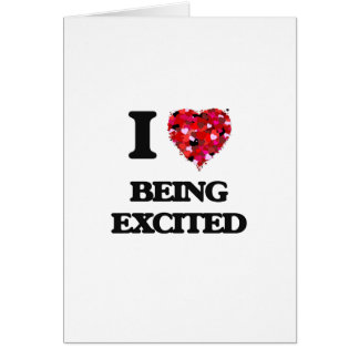 I love Being Excited Greeting Card