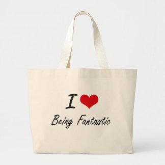 I Love Being Fantastic Artistic Design Large Tote Bag