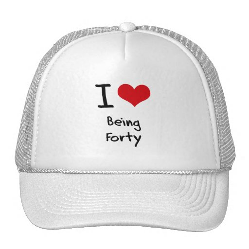 I Love Being Forty Hat