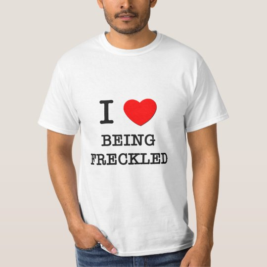 I Love Being Freckled T-Shirt