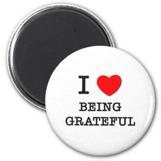 I Love Being Grateful Magnet