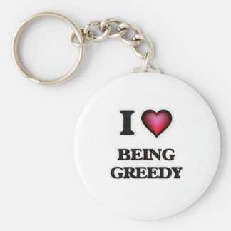 I Love Being Greedy Basic Round Button Keychain