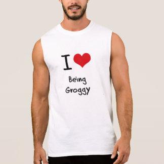 I Love Being Groggy Sleeveless Shirts