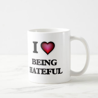 I Love Being Hateful Coffee Mug