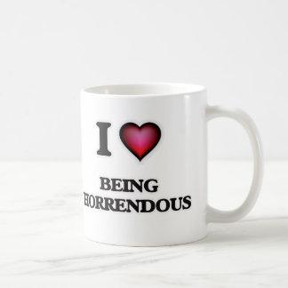 I Love Being Horrendous Coffee Mug