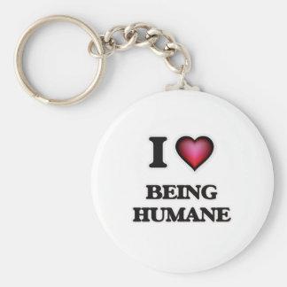 I Love Being Humane Keychain