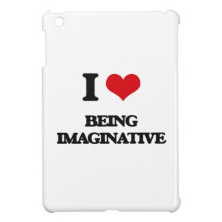 I Love Being Imaginative iPad Mini Case