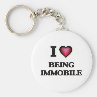 I Love Being Immobile Basic Round Button Keychain