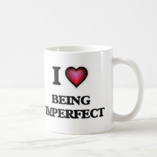 I Love Being Imperfect Coffee Mug