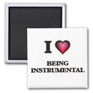 i lOVE bEING iNSTRUMENTAL Square Magnet