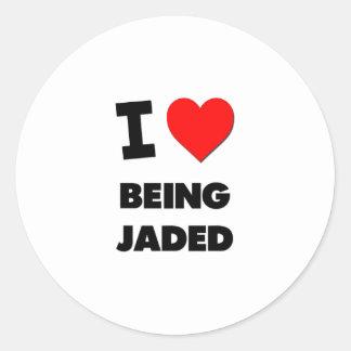 I Love Being Jaded Classic Round Sticker