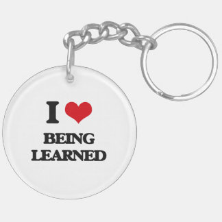I Love Being Learned Key Chain