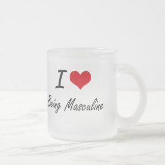 I Love Being Masculine Artistic Design Frosted Glass Mug