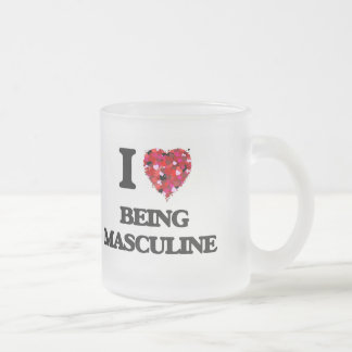 I Love Being Masculine Frosted Glass Mug