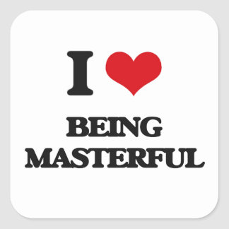 I Love Being Masterful Square Sticker