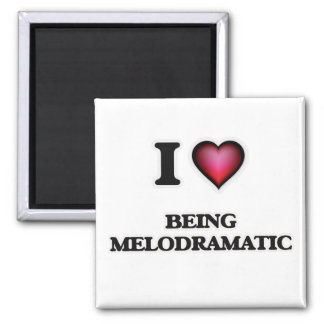 I Love Being Melodramatic Square Magnet