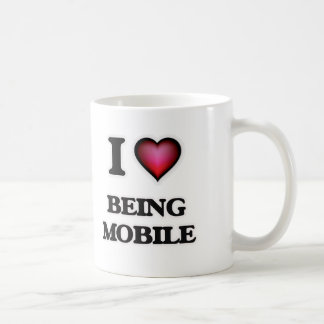 I Love Being Mobile Coffee Mug