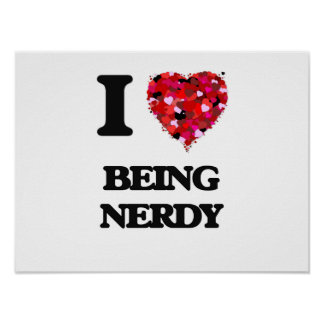 I Love Being Nerdy Poster