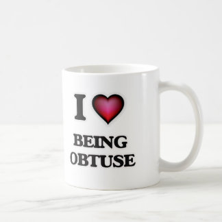 I Love Being Obtuse Coffee Mug