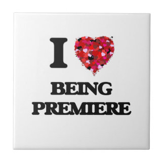 I Love Being Premiere Tiles