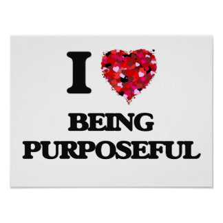 I Love Being Purposeful Poster