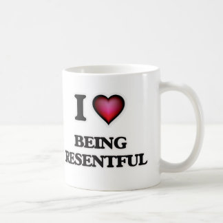 I Love Being Resentful Coffee Mug