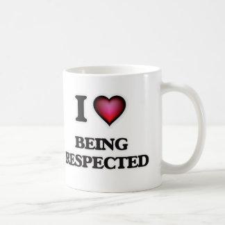 I Love Being Respected Coffee Mug