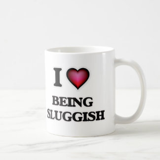 I love Being Sluggish Coffee Mug
