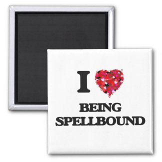 I love Being Spellbound Square Magnet