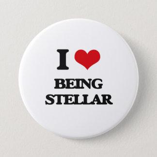 I love Being Stellar 3 Inch Round Button