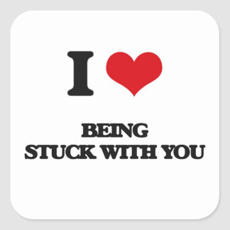I love Being Stuck With You Square Sticker