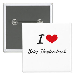 I love Being Thunderstruck Artistic Design 2 Inch Square Button