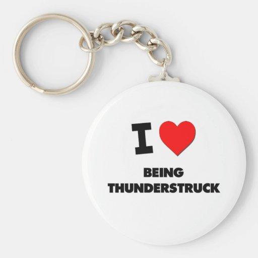 I love Being Thunderstruck Keychain