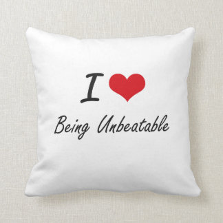 I love Being Unbeatable Artistic Design Throw Pillow