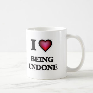 I love Being Undone Coffee Mug