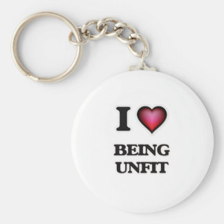 I love Being Unfit Keychain