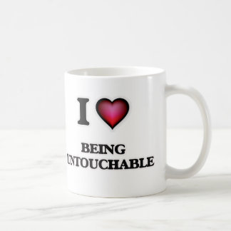 I love Being Untouchable Coffee Mug