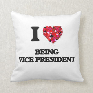 I love Being Vice President Throw Pillows