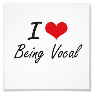I love Being Vocal Artistic Design Art Photo