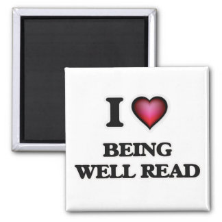 I love Being Well-Read Square Magnet