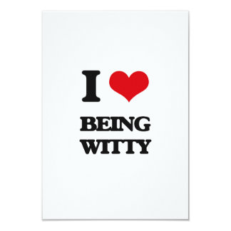 """I love Being Witty 3.5"""" X 5"""" Invitation Card"""