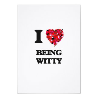 "I love Being Witty 5"" X 7"" Invitation Card"