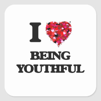 I love Being Youthful Square Sticker